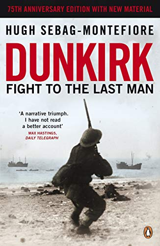 9780241315217: Dunkirk: Fight to the Last Man
