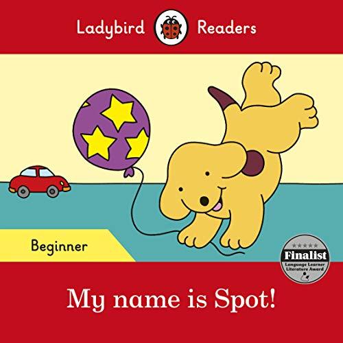 9780241316092: My name is Spot! - Ladybird Readers Beginner Level