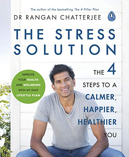 9780241317945: The Stress Solution: The 4 Steps to Reset Your Body, Mind, Relationships & Purpose