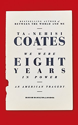 9780241325230: We Were Eight Years in Power: 'One of the foremost essayists on race in the West' Nikesh Shukla, author of The Good Immigrant