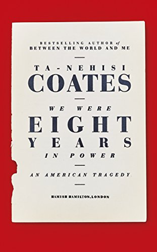9780241325247: We Were Eight Years in Power: 'One of the foremost essayists on race in the West' Nikesh Shukla, author of The Good Immigrant