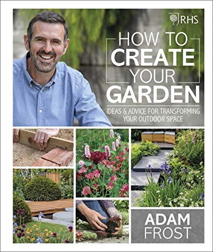 9780241332313: RHS How to Create your Garden: Ideas and Advice for Transforming your Outdoor Space