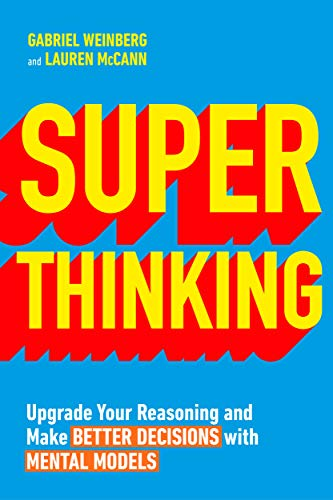 9780241336359: Super Thinking: Upgrade Your Reasoning and Make Better Decisions with Mental Models
