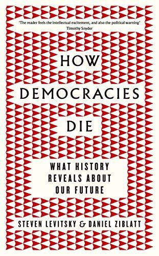 How Democracies Die [Paperback] Steven Levitsky: Levitsky, Steven, Ziblatt,