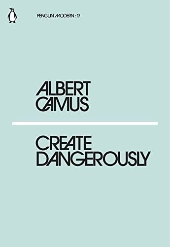 Create Dangerously (Penguin Modern): Camus, Albert