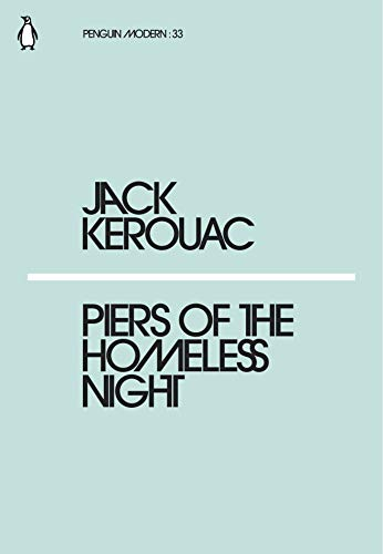 Piers of the Homeless Night (Paperback): Jack Kerouac