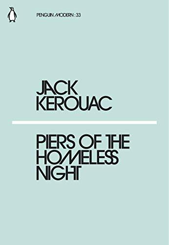 Piers of the Homeless Night (Paperback): Jack Kerouac