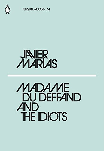 Madame du Deffand and the Idiots (Paperback): Javier Marias
