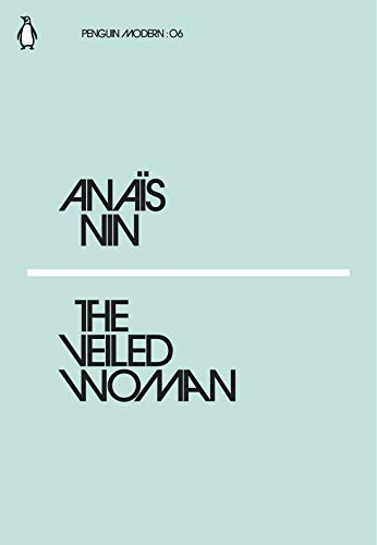The Veiled Woman (Paperback): Anais Nin