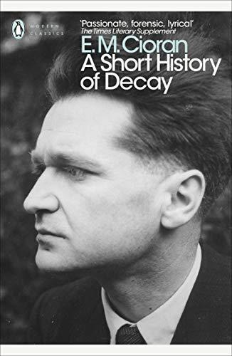 A Short History of Decay (Paperback): E.m. Cioran