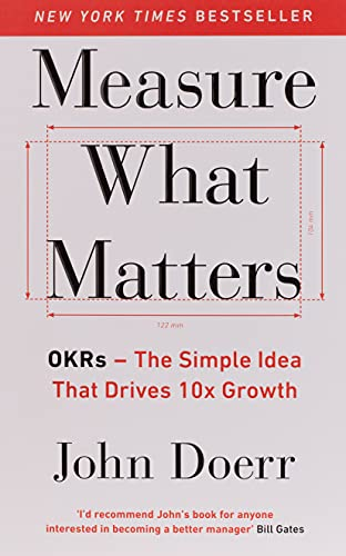 9780241348482: Measure What Matters: OKRs: The Simple Idea that Drives 10x Growth