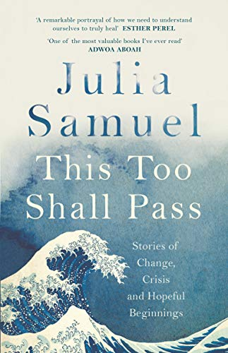 9780241348864: This Too Shall Pass: Stories of Change, Crisis and Hopeful Beginnings