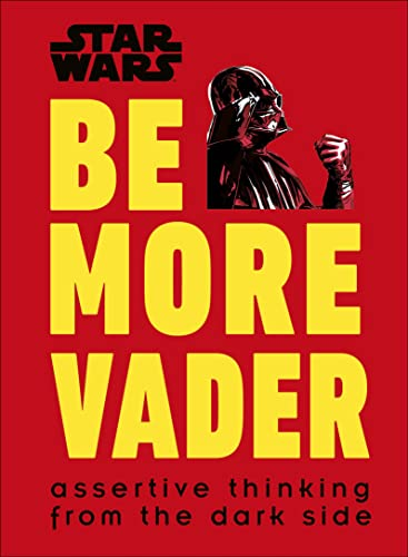 9780241351055: Star Wars Be More Vader: Assertive Thinking from the Dark Side