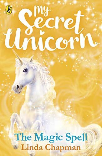 9780241354223: My Secret Unicorn: The Magic Spell