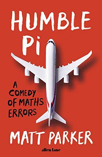 9780241360231: Humble Pi: A Comedy of Maths Errors