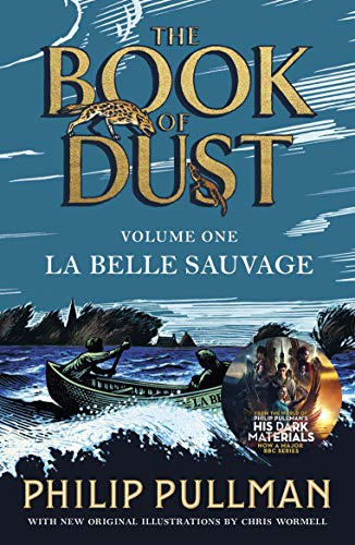 9780241365854: La Belle Sauvage: The Book of Dust Volume One: From the world of Philip Pullman's His Dark Materials - now a major BBC series (Book of Dust 1)