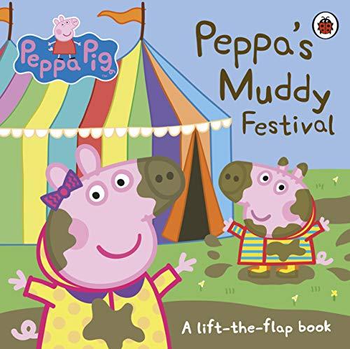 9780241375884: Peppa Pig: Peppa's Muddy Festival: A Lift-the-Flap Book