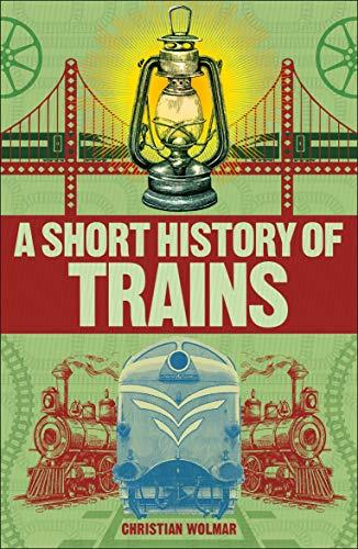 9780241379738: A Short History of Trains (Short Histories)