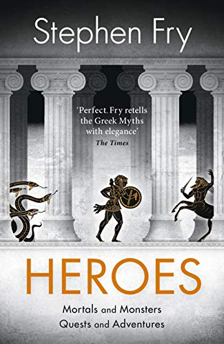 9780241380369: Heroes: The myths of the Ancient Greek heroes retold (Stephen Fry's Greek Myths)