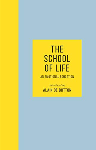 9780241382318: The School of Life: An Emotional Education