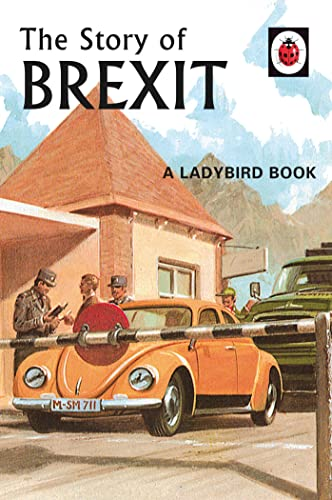 9780241386569: The Story of Brexit (Ladybirds for Grown-Ups)