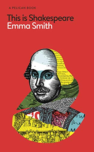 9780241392157: This Is Shakespeare: How to Read the World's Greatest Playwright (Pelican Books)