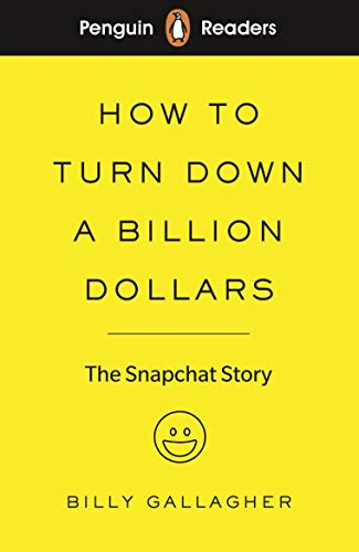 9780241397725: Pr Level 2. How To Turn Down A Billion Dollars: The Snapchat Story (Penguin Readers Level 2)