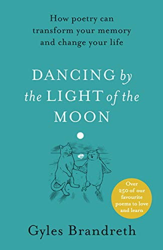 9780241397923: Dancing By The Light of The Moon: Over 250 poems to read, relish and recite