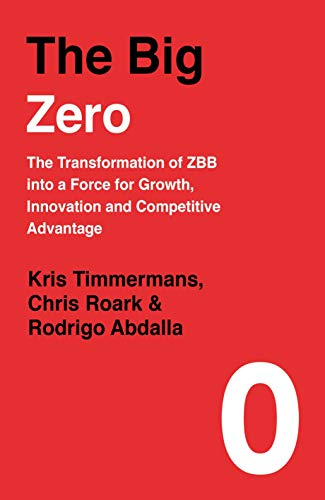 9780241401590: The Big Zero: The Transformation of ZBB into a Force for Growth, Innovation and Competitive Advantage