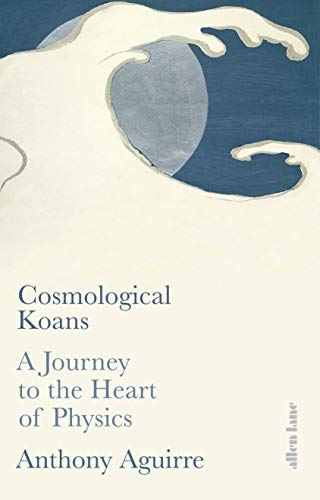 9780241422212: Cosmological Koans: A Journey to the Heart of Physics