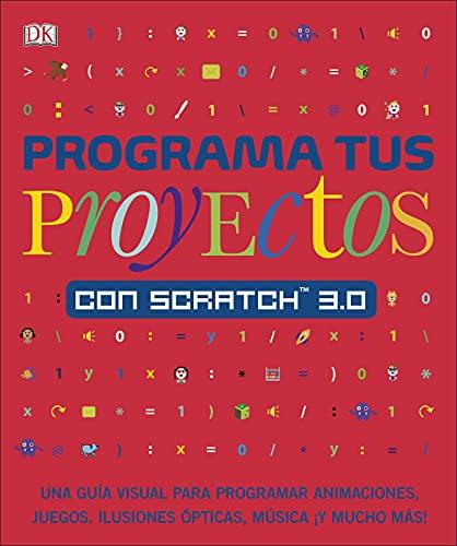 9780241432457: Programa tus proyectos con Scratch 3.0 (Aprendizaje y desarrollo)