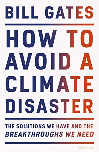 9780241448304: How to Avoid a Climate Disaster: The Solutions We Have and the Breakthroughs We Need