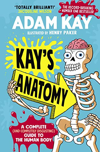 9780241452912: Kay's Anatomy: A Complete (and Completely Disgusting) Guide to the Human Body