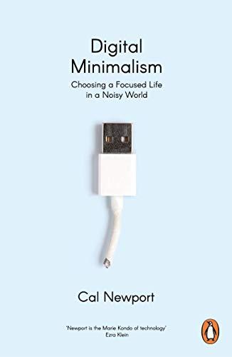9780241453575: Digital Minimalism: Choosing a Focused Life in a Noisy World