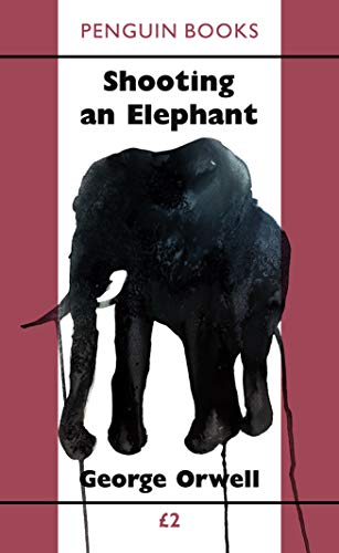 Shooting an Elephant (Paperback): George Orwell