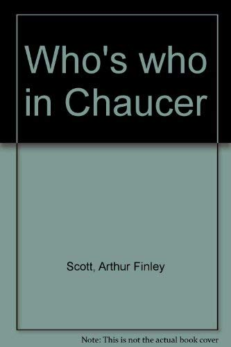 Who's Who in Chaucer: Scott, Arthur Finley