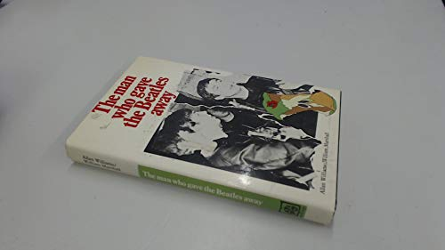 9780241892046: The Man Who Gave the Beatles Away