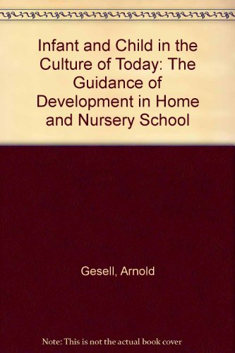 9780241892909: Infant and Child in the Culture of Today: The Guidance of Development in Home and Nursery School