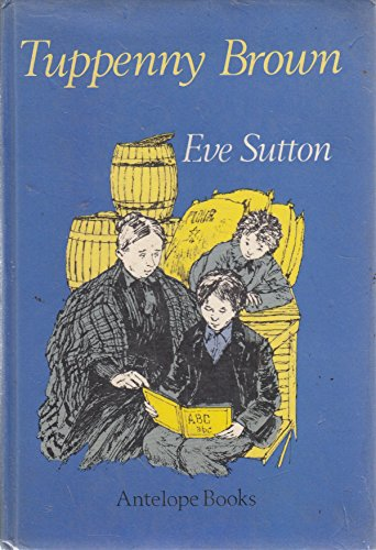 Tuppenny Brown (Antelope Books) (0241893194) by Eve Sutton