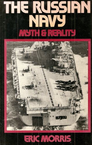 The Russian Navy. Myth and Reality.: Morris,Eric.
