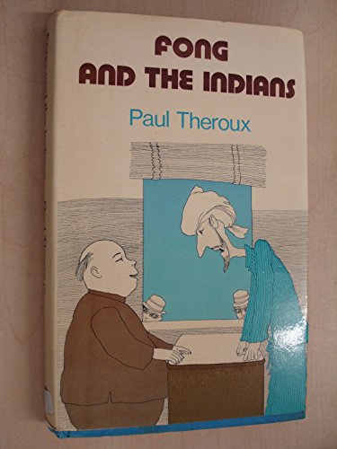 Fong and the Indians (0241893798) by Paul Theroux