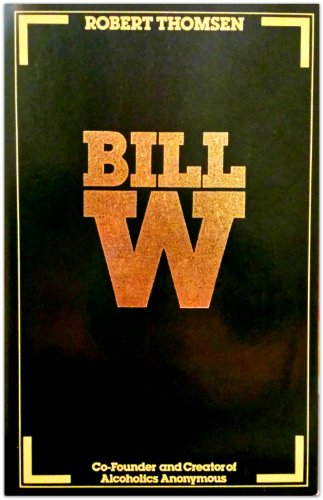 9780241894132: Bill W.: Biography of Bill Wilson