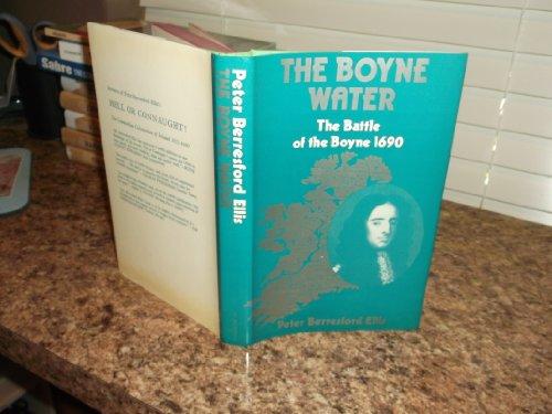 The Boyne Water: The Battle of the Boyne, 1690: Ellis, Peter Beresford