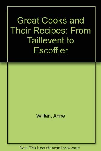 9780241895870: Great Cooks and Their Recipes: From Taillevent to Escoffier