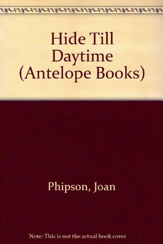 9780241896129: Hide Till Daytime (Antelope Books)