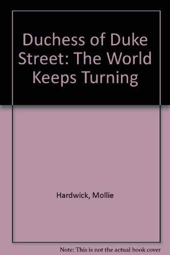9780241896327: Duchess of Duke Street: The World Keeps Turning