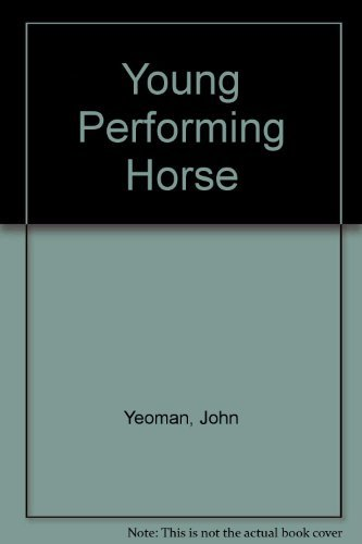 The Young Performing Horse: Yeoman, John
