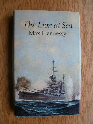 THE LION AT SEA: Hennessy, Max (Pseudonym of John Harris)