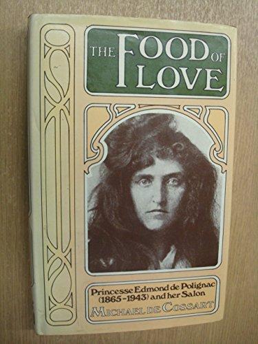 9780241897850: Food of Love: Princesse Edmond De Polignac (1865-1943) and Her Salon