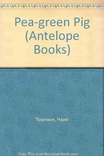 9780241898123: Pea-green Pig (Antelope Books)